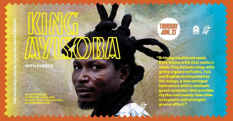 King Ayisoba at The Good Will Social Club: Music - | Events